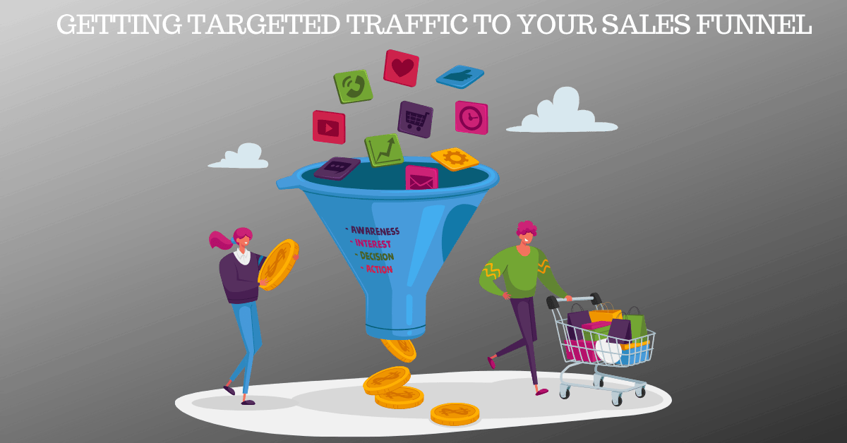 Getting Targeted Traffic to Your Sales Funnel