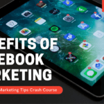 Benefits Of Using Facebook Marketing For Your Business