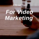 4 Great Tips For Video and YouTube Marketing Video